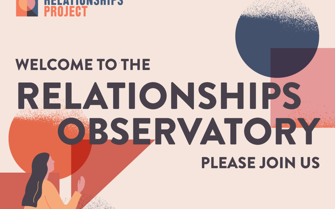 The Relationships Observatory